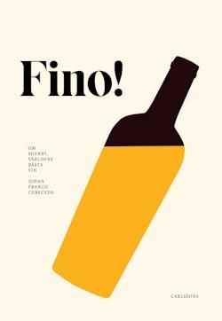 Fino! : världens bästa vin