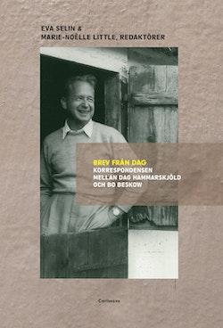 Brev från Dag : korrespondensen mellan Dag Hammarskjöld och Bo Beskow