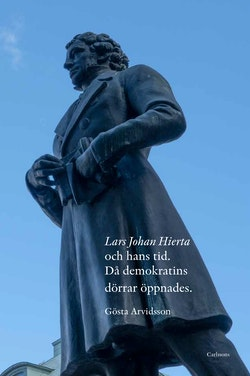 Lars Johan Hierta och hans tid - Då demokratins dörrar öppnades