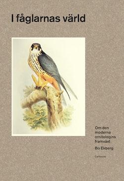 I fåglarnas värld : Om den moderna ornitologins framväxt