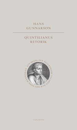 Quintilianus retorik - Att skapa den fulländade talaren och den goda männ