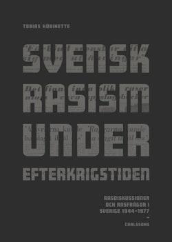 Svensk rasism under efterkrigstiden : Rasdiskussioner och rasfrågor 1946-19