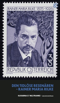 Den tidlöse resenären - Rainer Maria Rilke