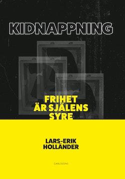 Kidnappning : frihet är själens syre