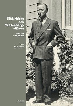 Söderblom och Wallenbergaffären : Nytt ljus i ett trauma