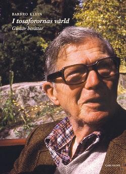 I tosaforornas värld : Gustav berättar