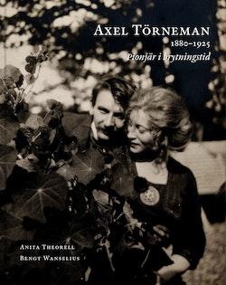 Axel Törneman : konsten är livet