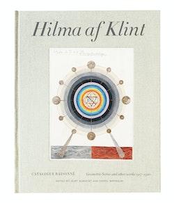 Hilma af Klint : Geometric Series and Other Works 1917-1920.