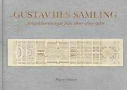 Gustav III:s samling. Arkitekturritningar från 1600-1800-talen