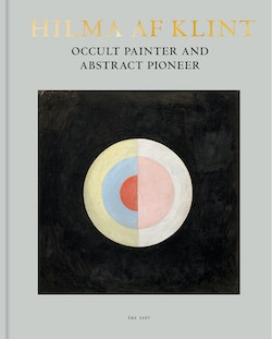 Hilma af Klint : occult painter and abstract pioneer