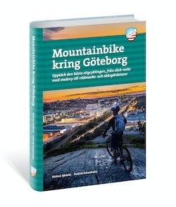 Mountainbike kring Göteborg : upptäck den bästa stigcyklingen - från branta endurospår till äventyrliga långturer
