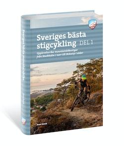 Sveriges bästa stigcykling : 35 episka mountainbikeäventyr mellan Skånes sanddyner och Värmlands klippkanter