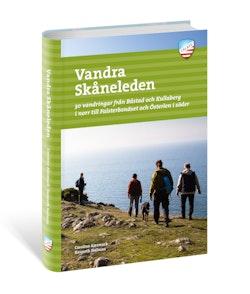 Vandra Skåneleden : 30 vandringar från Båstad och Kullaberg i norr till Falsterbonäset och Österlen i söder