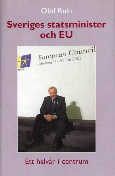 Sveriges statsminister och EU. Ett halvår i centrum