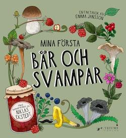 Mina första bär och svampar : Med bonusrecept av Niklas Ekstedt