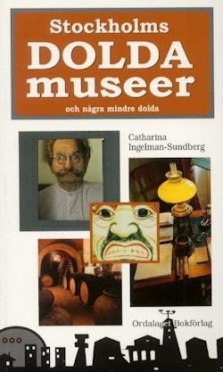 Stockholms dolda museer och några mindre dolda