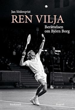 Ren vilja : berättelsen om Björn Borg