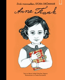 Små människor, stora drömmar: Anne Frank