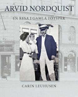 Arvid Nordquist : En resa i gamla fotspår
