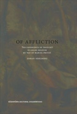 Of Affliction : The Experience of Thought in Gilles Deleuze by way of Marcel Proust