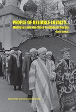People of reliable loyalty… : Muftiates and the State in Modern Russia
