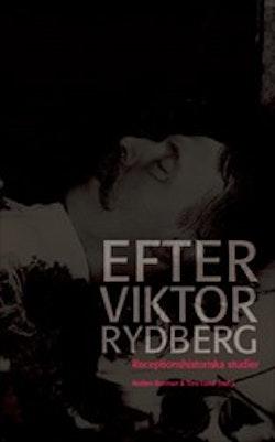 Efter Viktor Rydberg : Receptionshistoriska studier