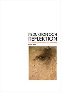Reduktion och reflektion : En inledning till Husserls fenomenologi
