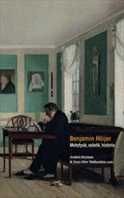Benjamin Höijer : Metafysik, estetik, historia