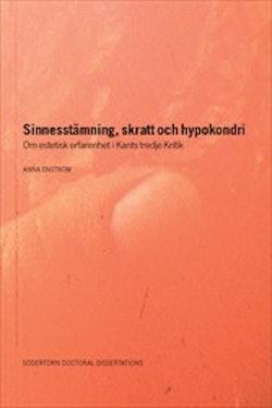 Sinnesstämning, skratt och hypokondri : Om estetisk erfarenhet i Kants tredje Kritik