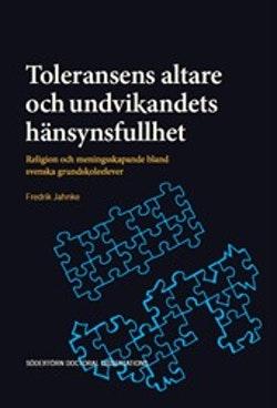 Toleransens altare och undvikandets hänsynsfullhet : Religion och meningsskapande bland svenska grundskoleelever