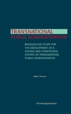 Transnational public administration : Background study for the development of a course and competence centre on transnational public administration