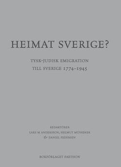 Heimat Sverige? Tysk-judisk emigration till Sverige 1774-1945
