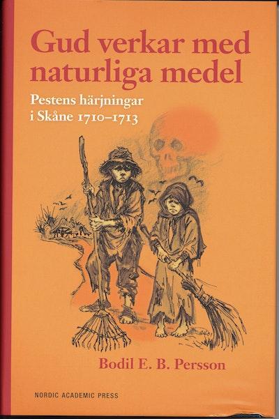Gud verkar med naturliga medel : pestens härjningar i Skåne 1710-1713