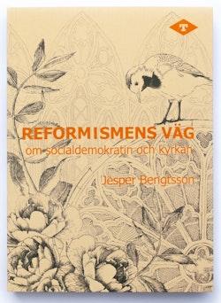 Reformismens väg – om socialdemokratin och kyrkan