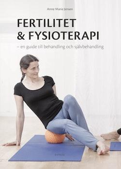 Fertilitet & fysioterapi : en guide till behandling och självbehandling