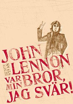 John Lennon var min bror, jag svär!