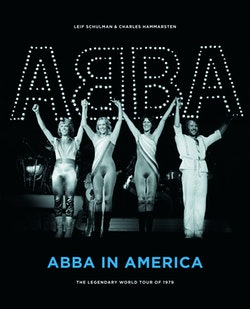 ABBA in America : The Legendary World Tour of 1979
