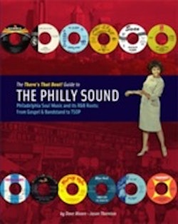 The There´s That Beat! Guide to the philly sound : Philadelphia soul music and its r&b roots - from gospel & bandstand to TSOP