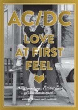 AC/DC Love at First Feel : The legendary AC/DC tour of Sweden in 1976