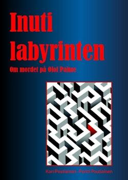 Inuti labyrinten: om mordet på Olof Palme