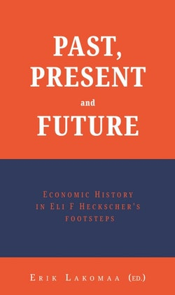 Past, present and future : economic history in Eli F Heckscher's footsteps