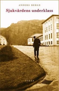 Sjukvårdens underklass : sjukvården i den kommunala fattigvården 1910-1950