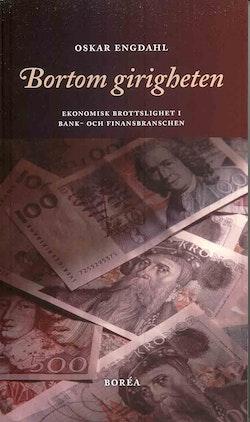Bortom girigheten : ekonomisk brottslighet i bank- och finansbranschen