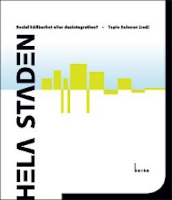 Hela staden : social hållbarhet eller desintegration?