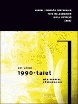 Det långa 1990-talet : när Sverige förändrades