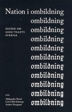 Nation i ombildning : Essäer om 2000-talets Sverige