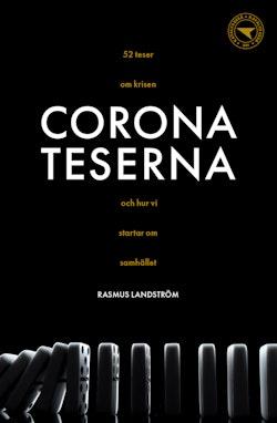Coronateserna : 52 teser om krisen och hur vi startar om samhället