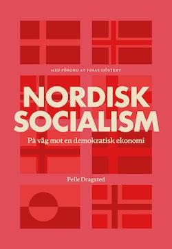 Nordisk socialism : På väg mot en demokratisk ekonomi