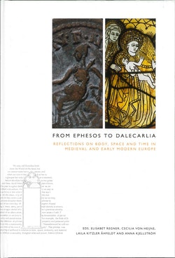 From Ephesos to Dalecarlia : reflections on body, space and time in medieval and early modern Europe