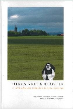 Fokus Vreta kloster : 17 nya rön om Sveriges äldsta kloster